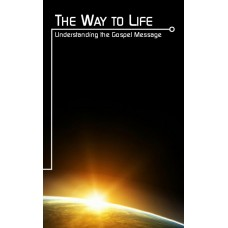 The Way to Life: Understanding the Gospel Message