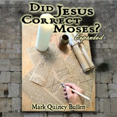 Did Jesus Correct Moses? (audio download)
