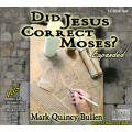 Did Jesus Correct Moses? (Audio CD Set)