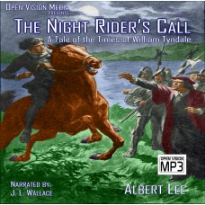 The Night Rider's Call: A Tale of the Times of William Tyndale (Mp3 CD)