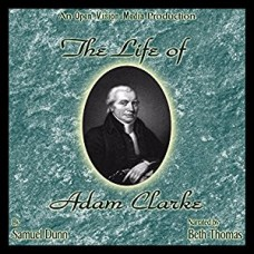 The Life of Adam Clarke (Mp3 CD)